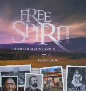 "Ann and Gord are on the front cover of the Royal BC Museum Book ""Free Spirit"" and were featured in the year long museum exhibit, ""Stories of You, Me, and BC"""